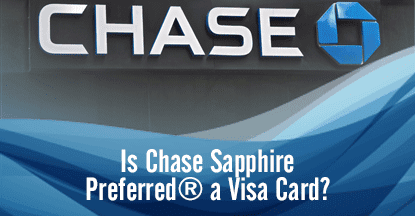 Is Chase Sapphire Preferred® a Visa Card?