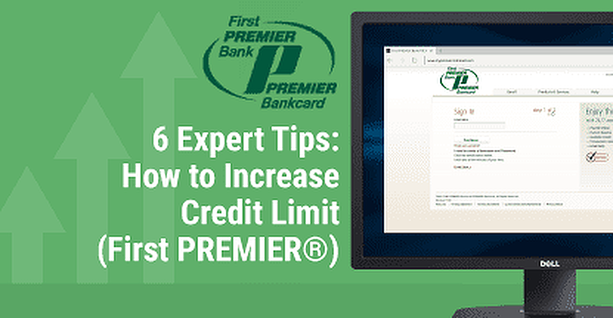 6 Expert Tips → How to Increase Credit Limit (First PREMIER®)