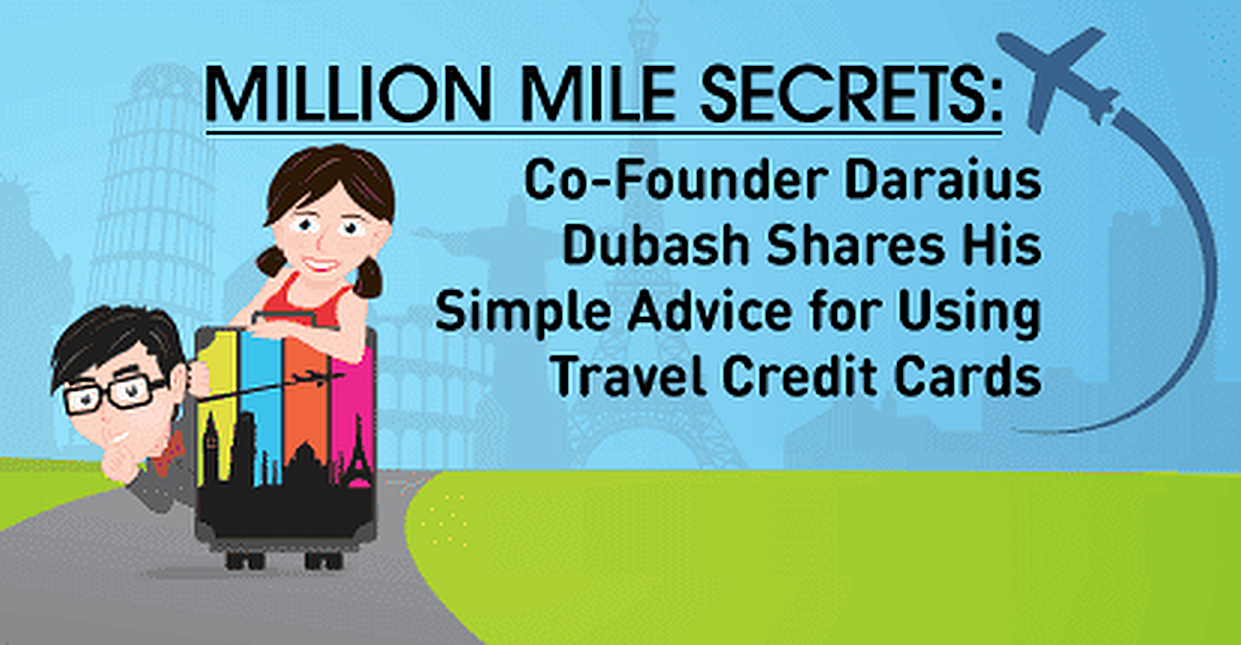 Million Mile Secrets: Co-Founder Daraius Dubash Shares His Simple Advice for Using Travel Credit Cards