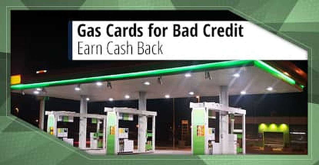 6 Gas Cards for Bad Credit (2018) Earn Cash Back