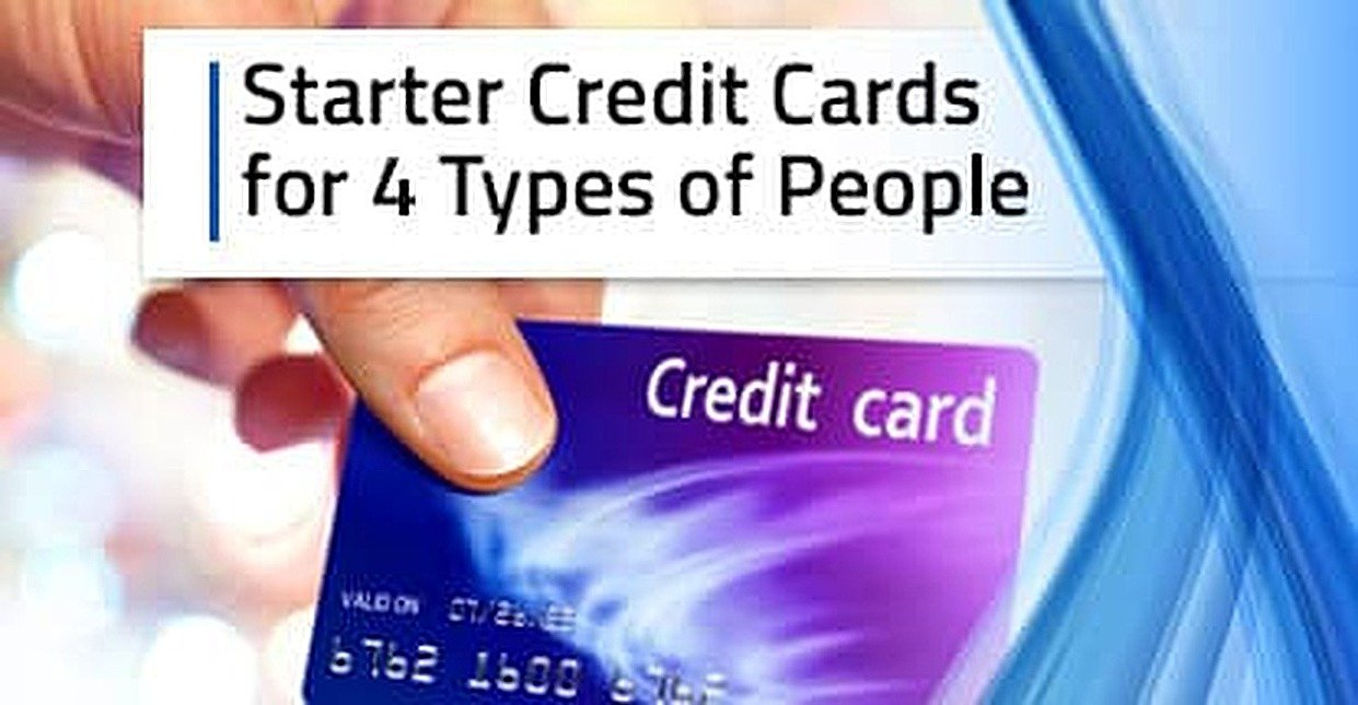 10 Best Starter Credit Cards for 4 Types of People (2018)