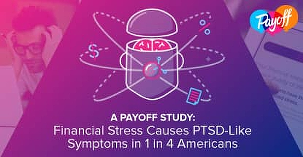 A Payoff Study: Financial Stress Causes PTSD-Like Symptoms in 1 in 4 Americans