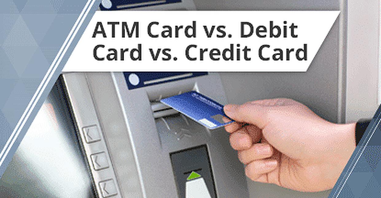 3 Key Differences — ATM Card vs. Debit Card vs. Credit Card
