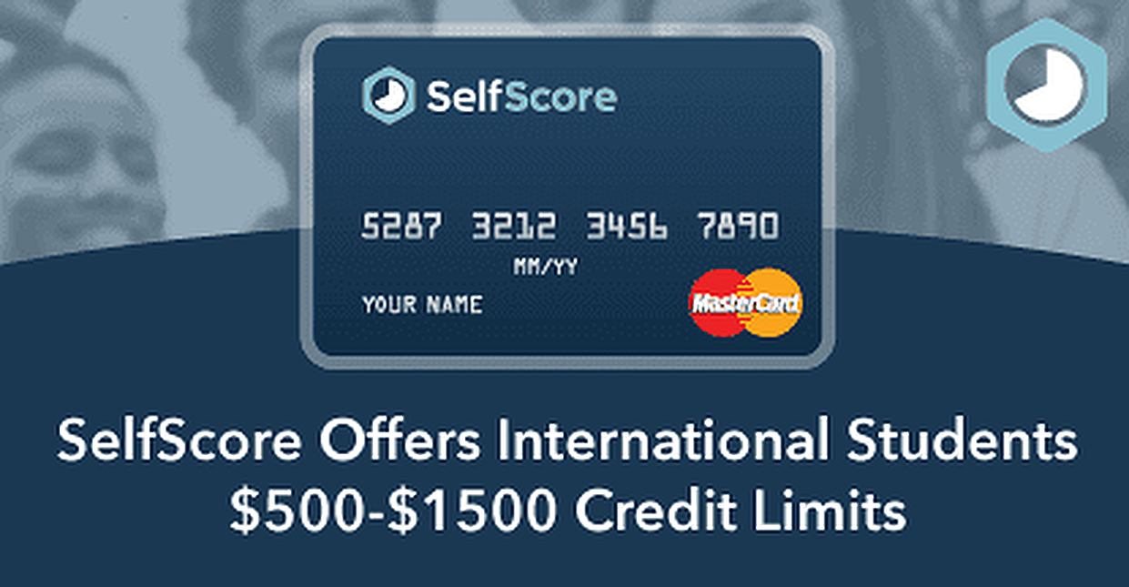 Selfscore Offers International Students 500 1 500 Credit Limits No Social Security Number Or Credit History Required Cardrates Com