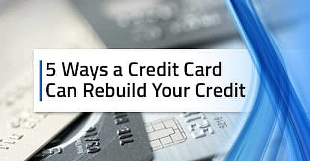 5 Ways a Credit Card Can Rebuild Your Credit