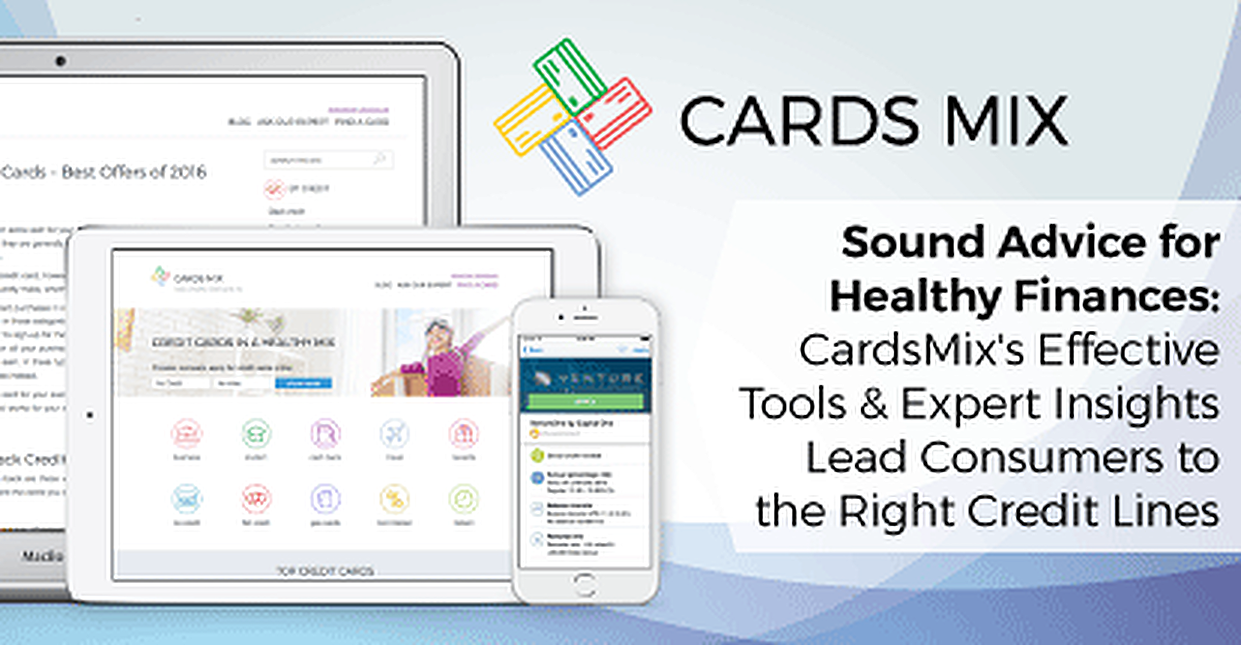 Sound Advice for Healthy Finances:  CardsMix's Effective Tools & Expert Insights Lead Consumers to the Right Credit Lines