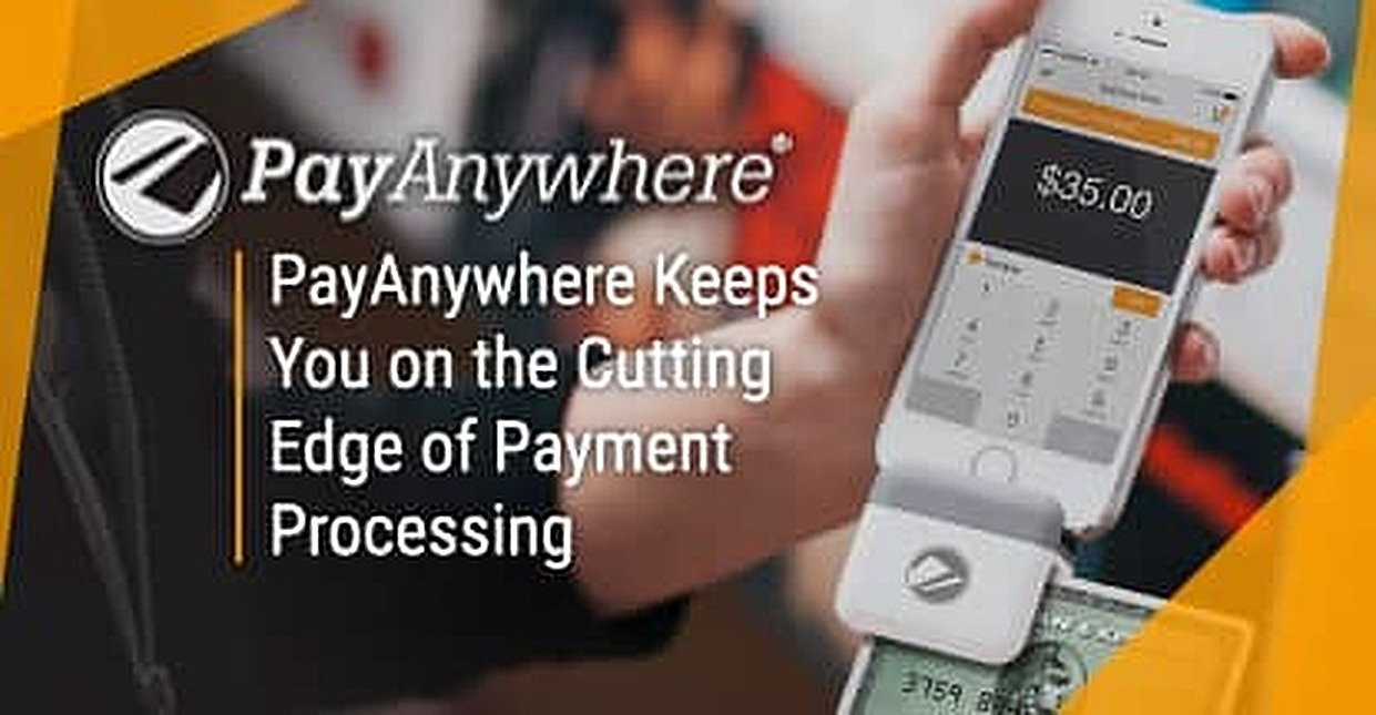 PayAnywhere® Keeps Your Business on the Cutting Edge of Mobile Payment Processing
