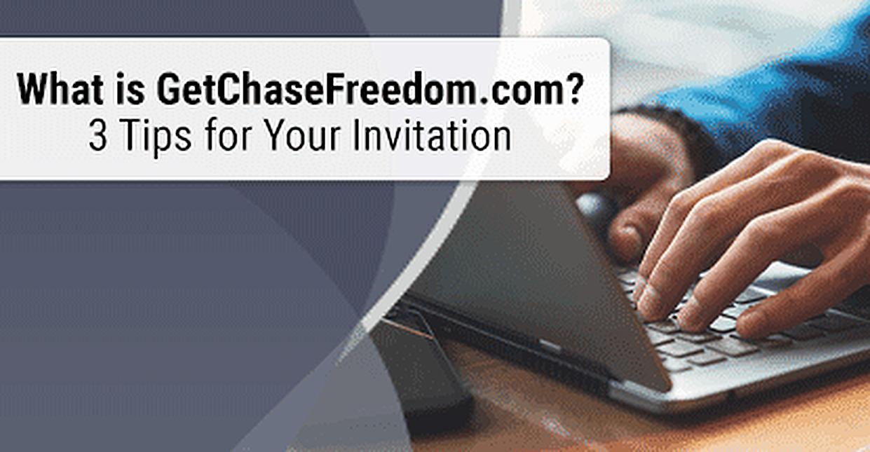 chasefreedomgray what is getchasefreedom com?\u201d (3 tips for your invitation,Chase Freedom Unlimited Invitation