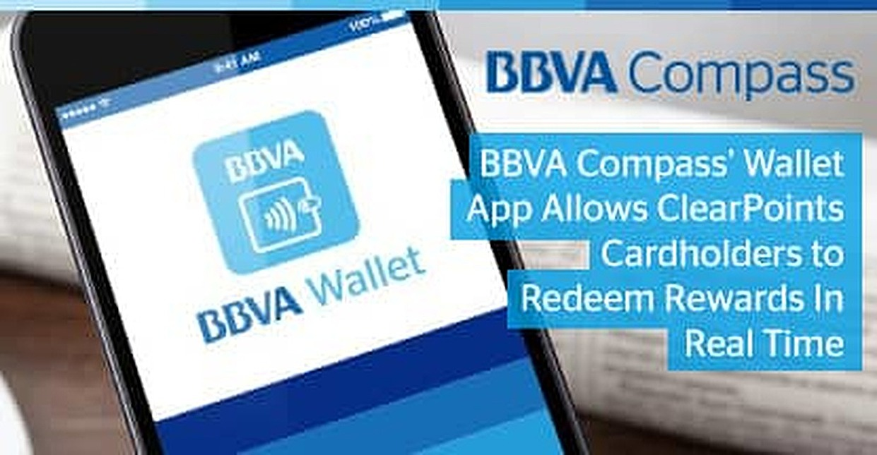 BBVA Compass' Wallet App Allows ClearPoints Cardholders to Redeem Rewards in Real Time