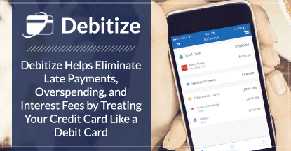 Debitize Helps Eliminate Late Payments, Overspending, and Interest Fees by Treating Your Credit Card Like a Debit Card