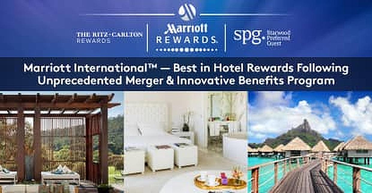 Marriott International™ — Best in Hotel Rewards Following Unprecedented Merger & Innovative Benefits Program