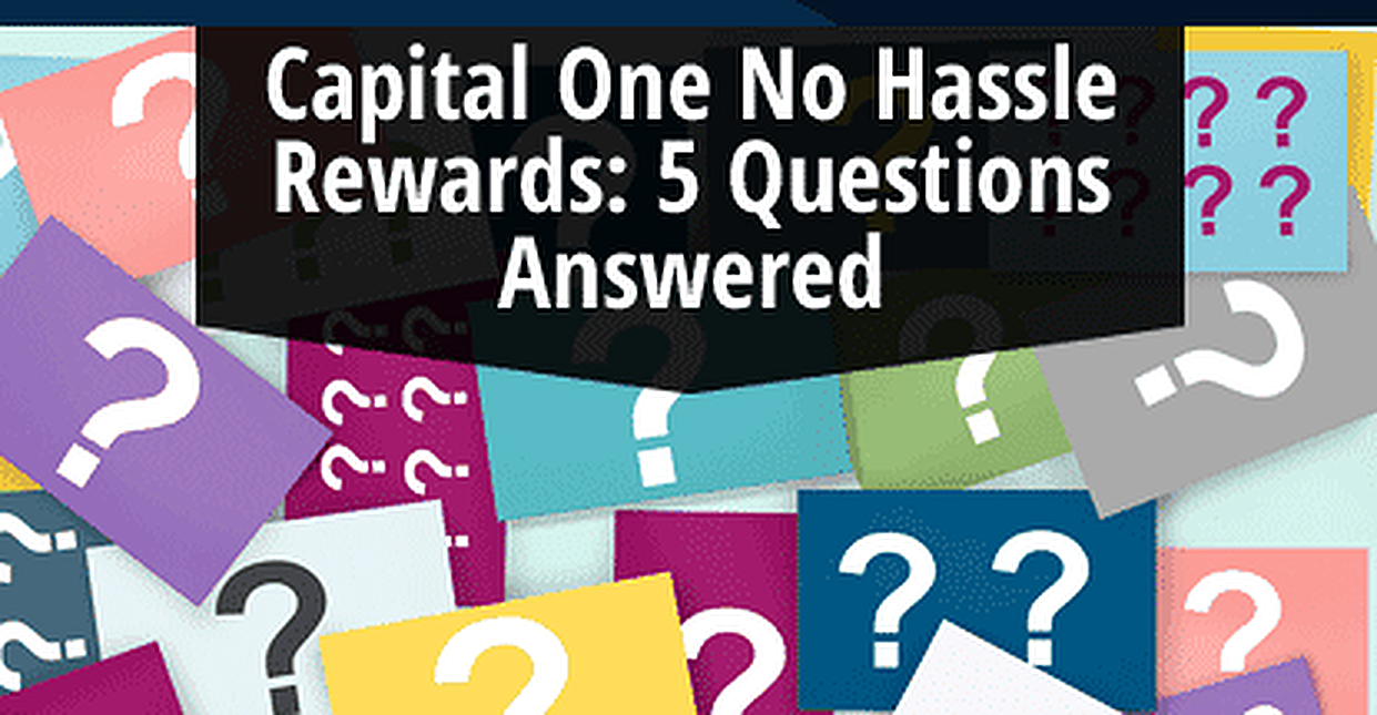 5 Capital One No Hassle Rewards® Card Questions (Answers & Reviews)