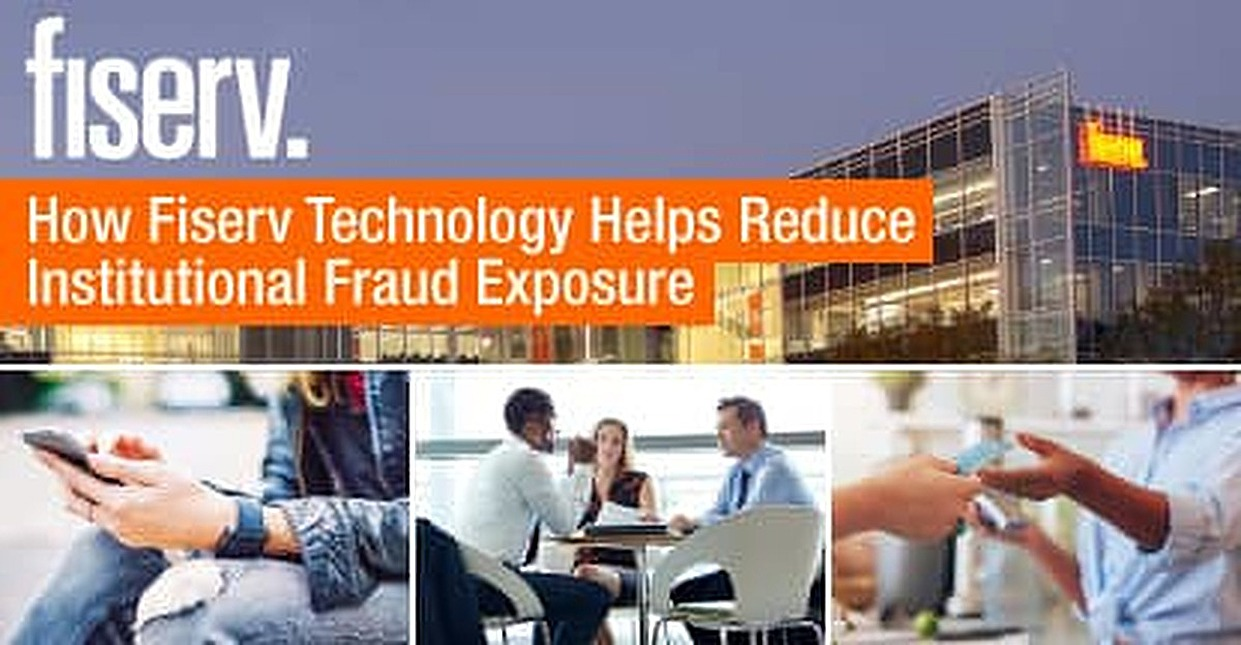 Finding Fraud Fast: How Fiserv's Advanced Predictive Modeling and Detection Technology are Helping Reduce Institutional Fraud Exposure by up to 50%