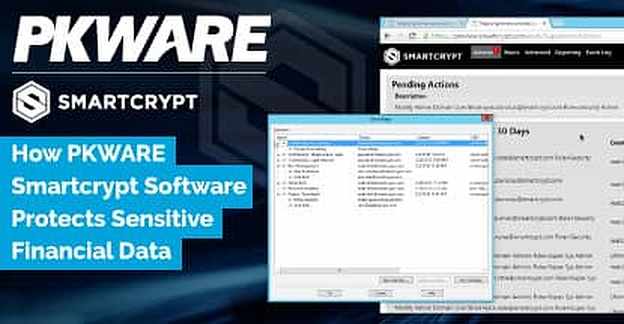 How PKWARE's Cross-Platform Smartcrypt Software Protects the Sensitive Financial Data of More Than 35,000 Businesses
