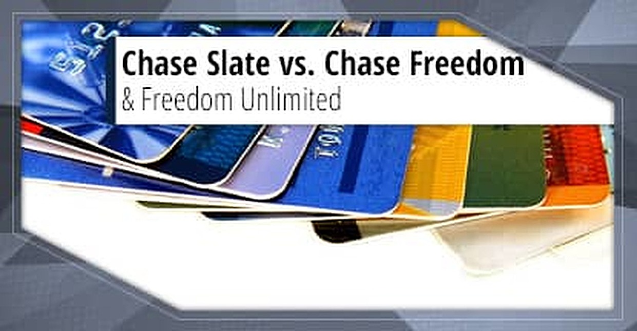 "3 Key Differences — Chase ""Slate"" vs. ""Freedom"" vs. ""Freedom Unlimited"""