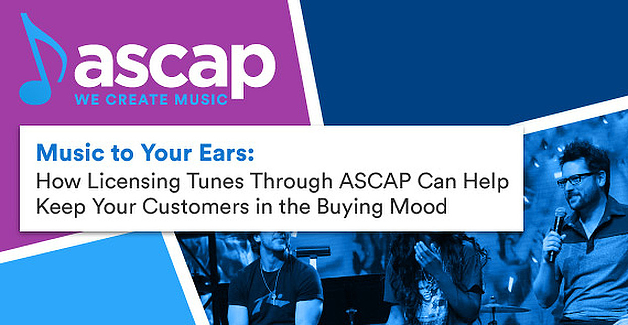 Music to Your Ears: How Licensing Tunes Through ASCAP Can Help Keep Your Customers in the Buying Mood