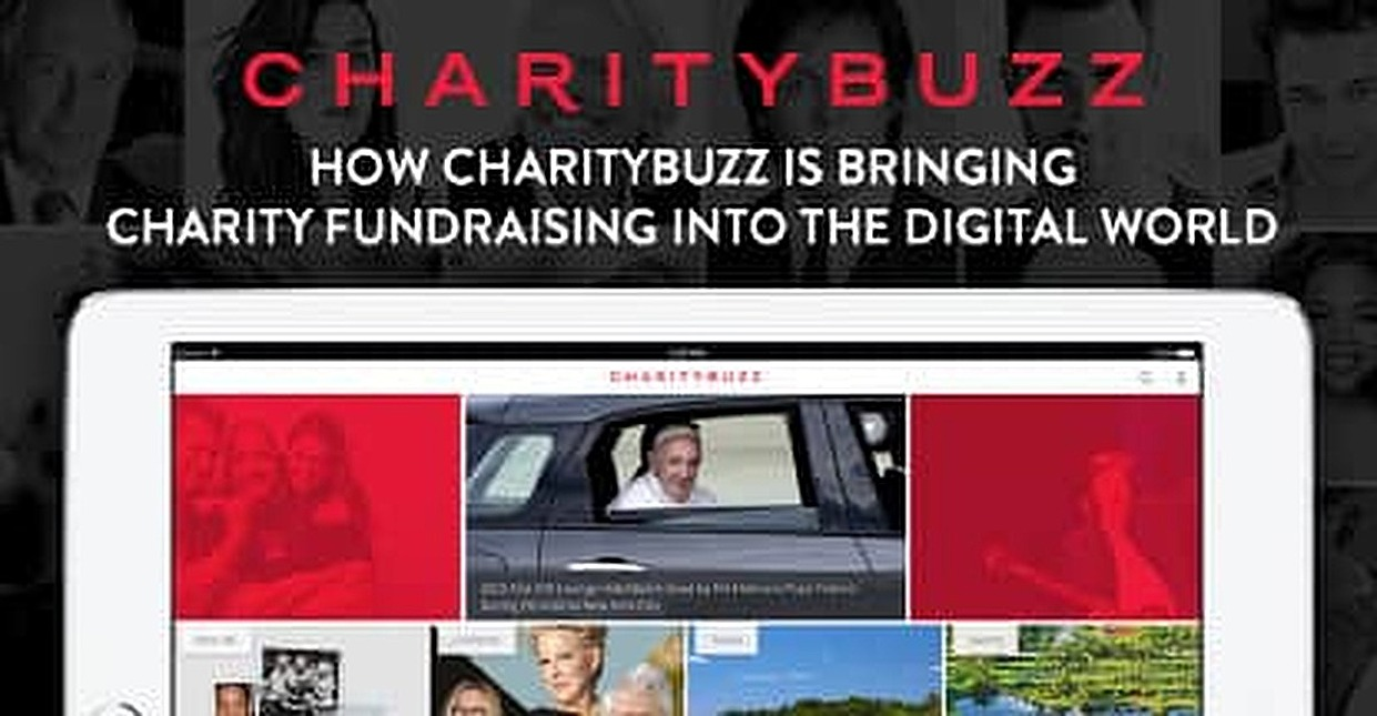 Over 325K Bids & $135M+ Raised: How Charitybuzz Online Auctions are Disrupting Philanthropy by Bringing Charity Fundraising into the Digital World