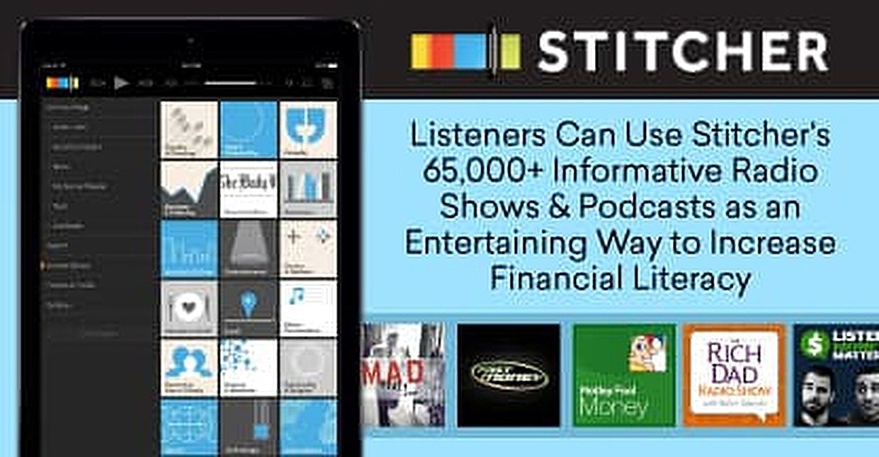 Listeners Can Use Stitcher's 65,000+ Informative Radio Shows & Podcasts as an Entertaining Way to Increase Financial Literacy