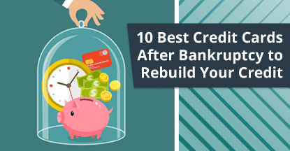 10 Best — Credit Cards After Bankruptcy Discharge (Rebuild Your Credit)