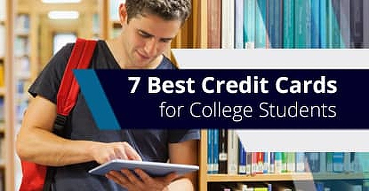 7 Best Credit Cards for College Students (First Card, No Credit, More)