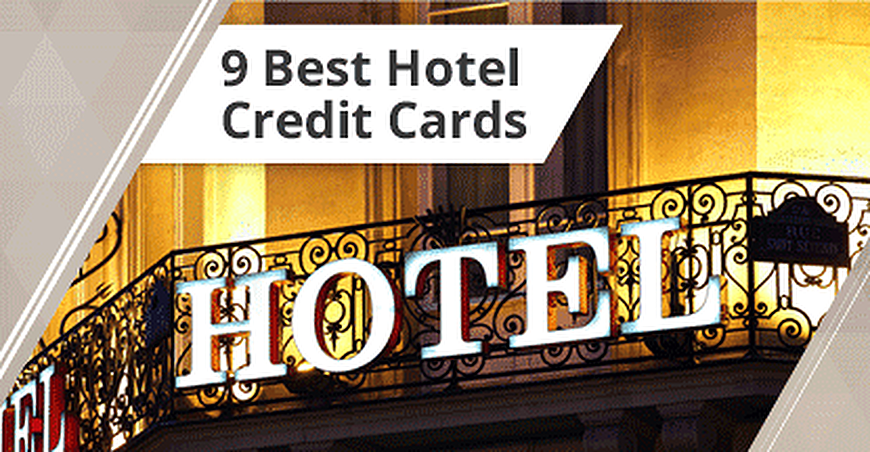 9 Best Hotel Credit Cards 2017 (Compare Top Rewards, Offers & Bonuses)