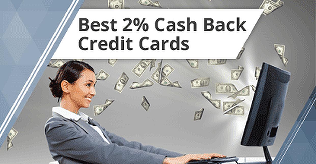 2% Cash Back Credit Cards — 16 Best Unlimited Cash Back Offers (2017)