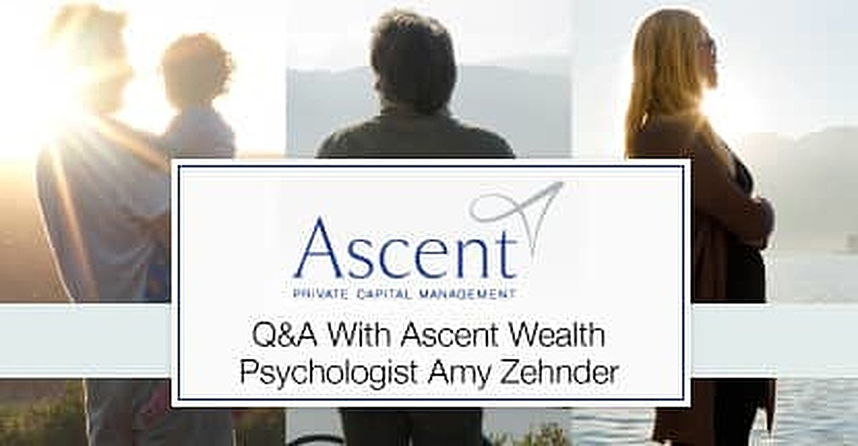 U.S. Bank's Ascent Private Capital Management Helps Families Manage Human, Social, Intellectual and Financial Capital — A Q&A With Wealth Psychologist Amy Zehnder