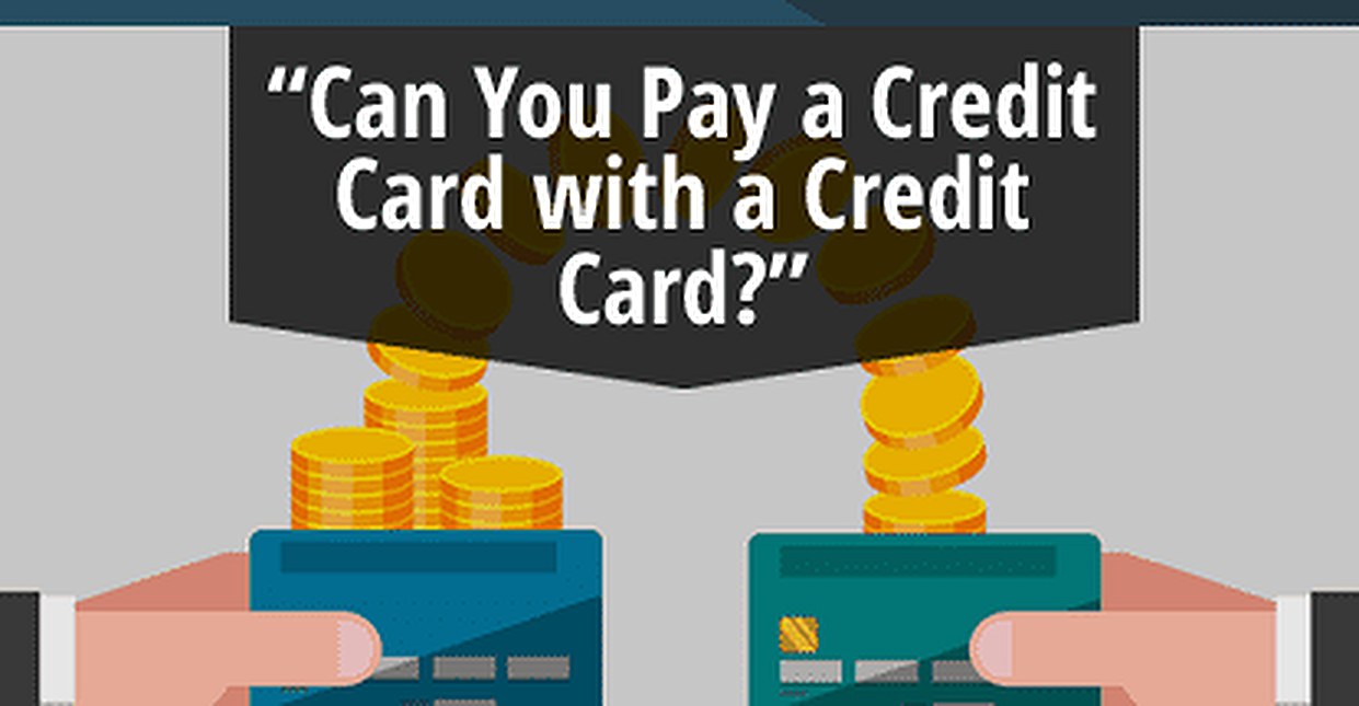 Can You Pay A Credit Card With A Credit Card 3 Ways Explained Cardrates Com