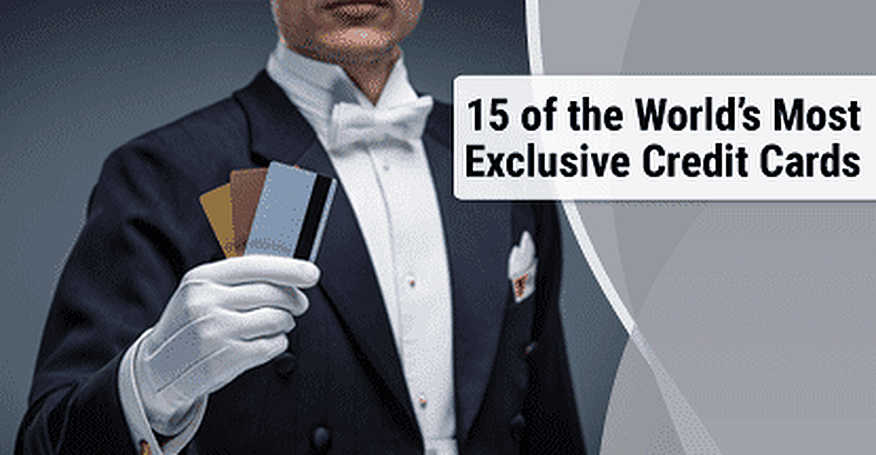 15 of the World's Most Exclusive Credit Cards 2017 (And How to Get One)