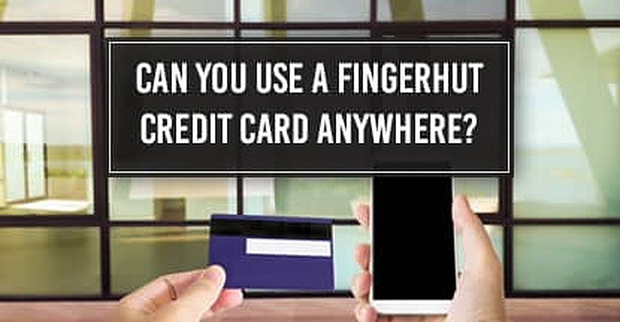 Can You Use A Fingerhut Credit Card Anywhere 3 Options For Purchases
