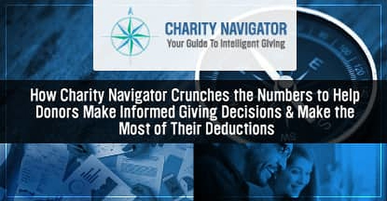 How Charity Navigator Crunches the Numbers to Help Donors Make Informed Giving Decisions & Make the Most of Their Deductions
