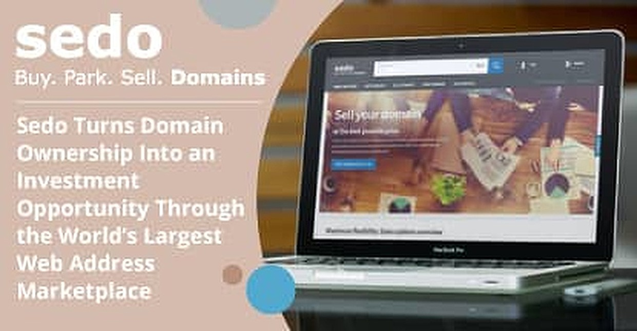 Sedo Turns Domain Ownership Into an Investment Opportunity Through the World's Largest Web Address Marketplace
