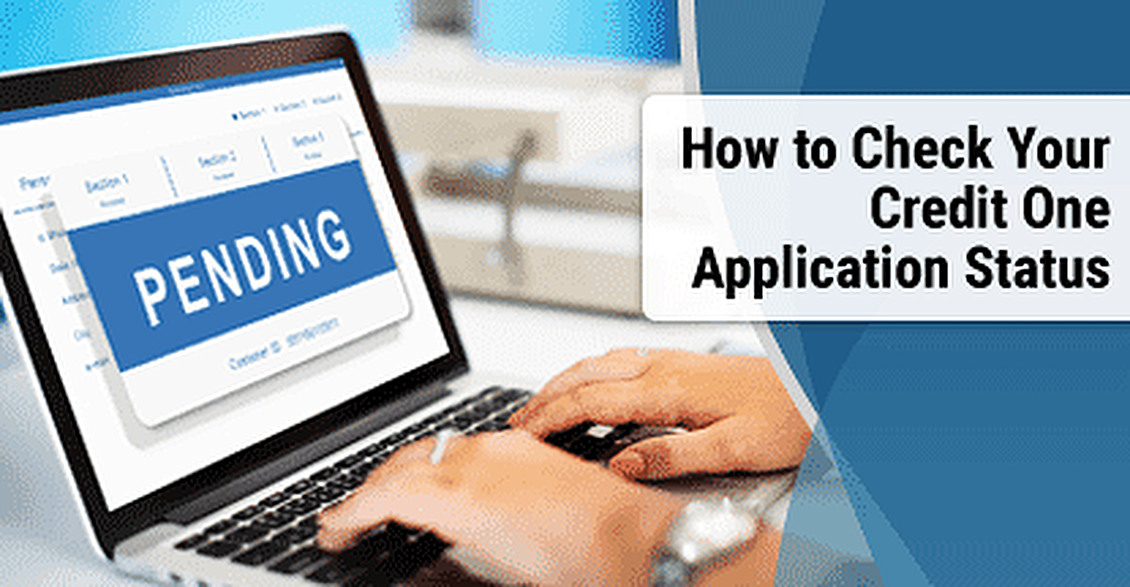 2 Ways to Check Your Credit One® Application Status (Online & Phone