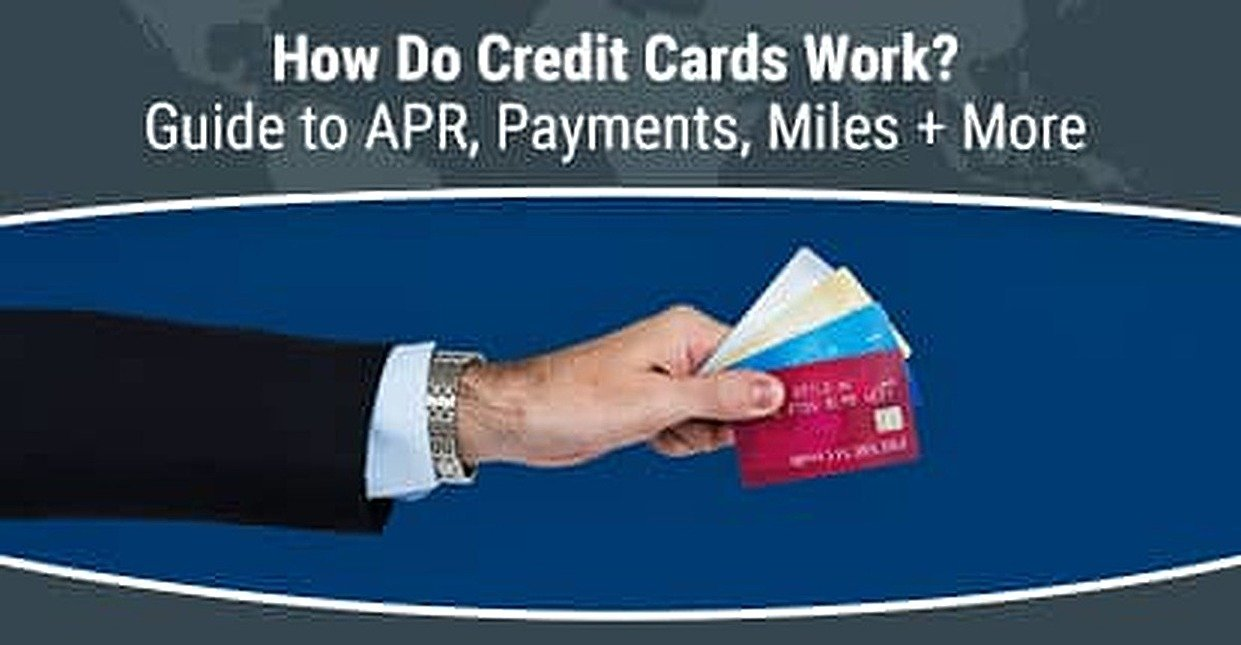 """""""How Do Credit Cards Work?"""" 2018 Guide to APR, Payments & Rewards"""
