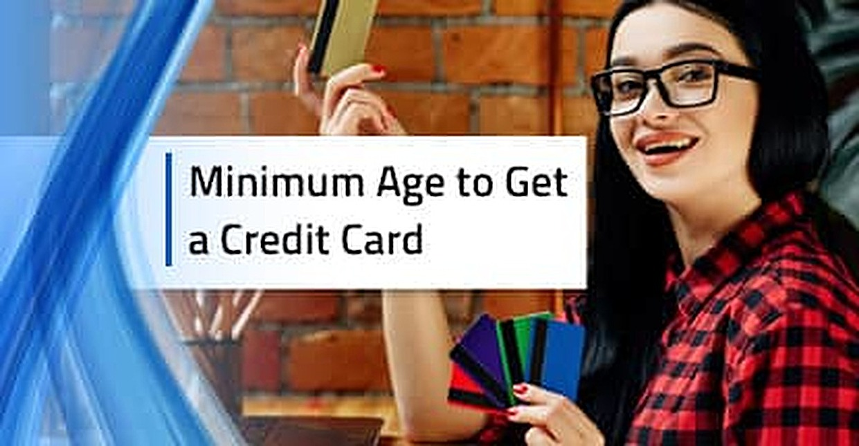 What is the Minimum Age for a Credit Card? 9 Best Beginner Cards