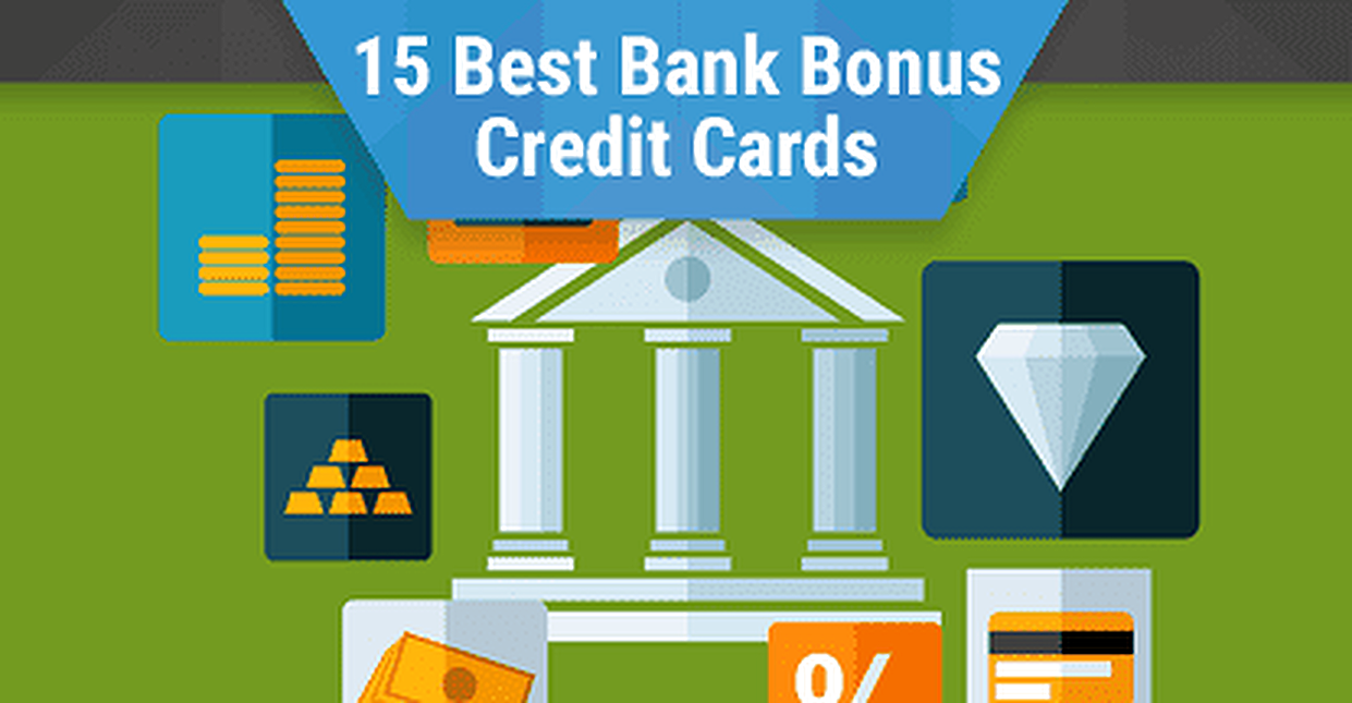 15 Best Bank Bonus Credit Cards (2018)