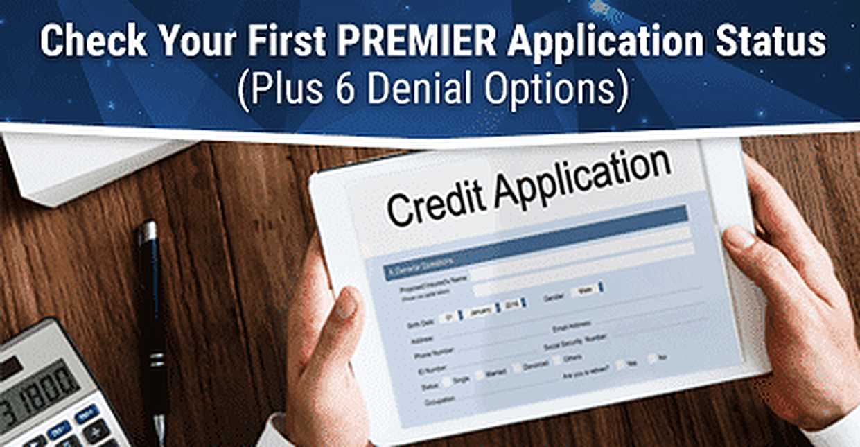 How To Check Your First Premier Application Status 6 Denial Options