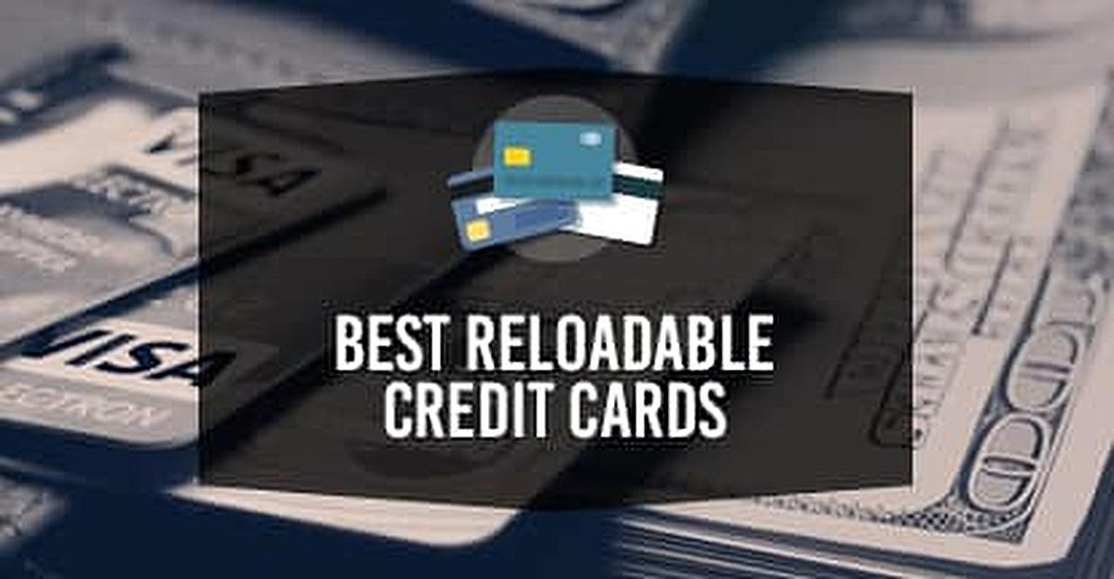 6 Best Reloadable Credit Cards Online 2021