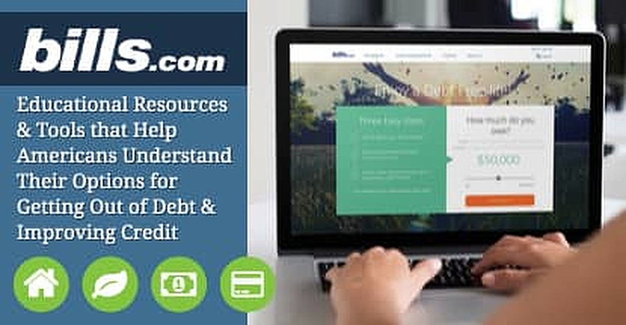 Bills.com: Educational Resources & Tools that Help Americans Understand Their Options for Getting Out of Debt & Improving Credit