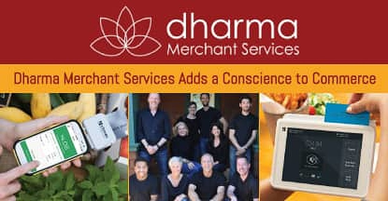 Commerce with a Conscience — Dharma Merchant Services Appeals to SMBs for Its Commitment to Fair Pricing & Philanthropy