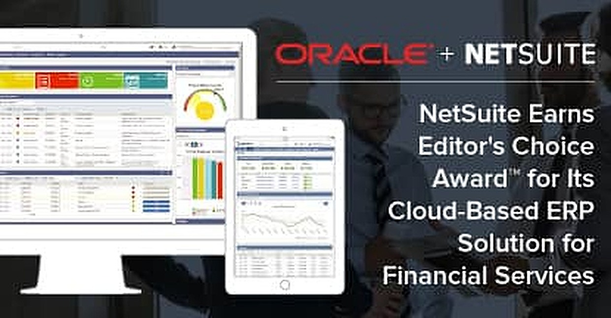 NetSuite Earns Editor's Choice Award™ for Its Cloud-Based ERP Solution for Financial Services