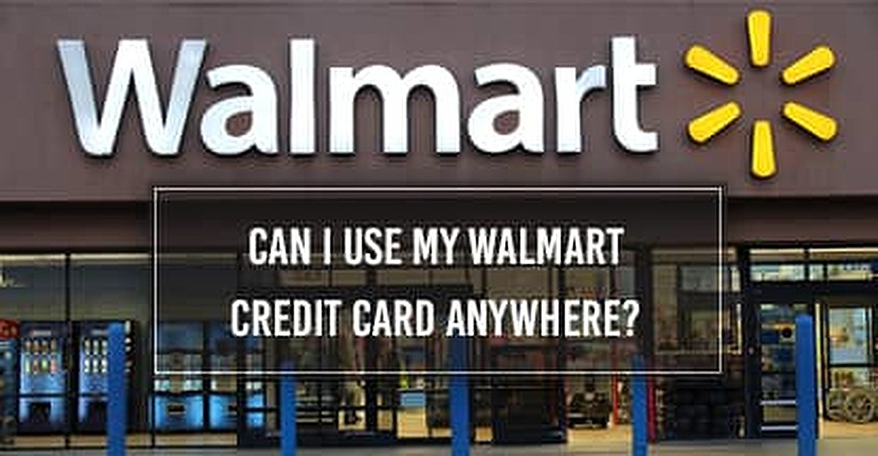 Apply Walmart Credit Card Instant Approval >> Can I Use My Walmart Credit Card Anywhere 3 Things To Know