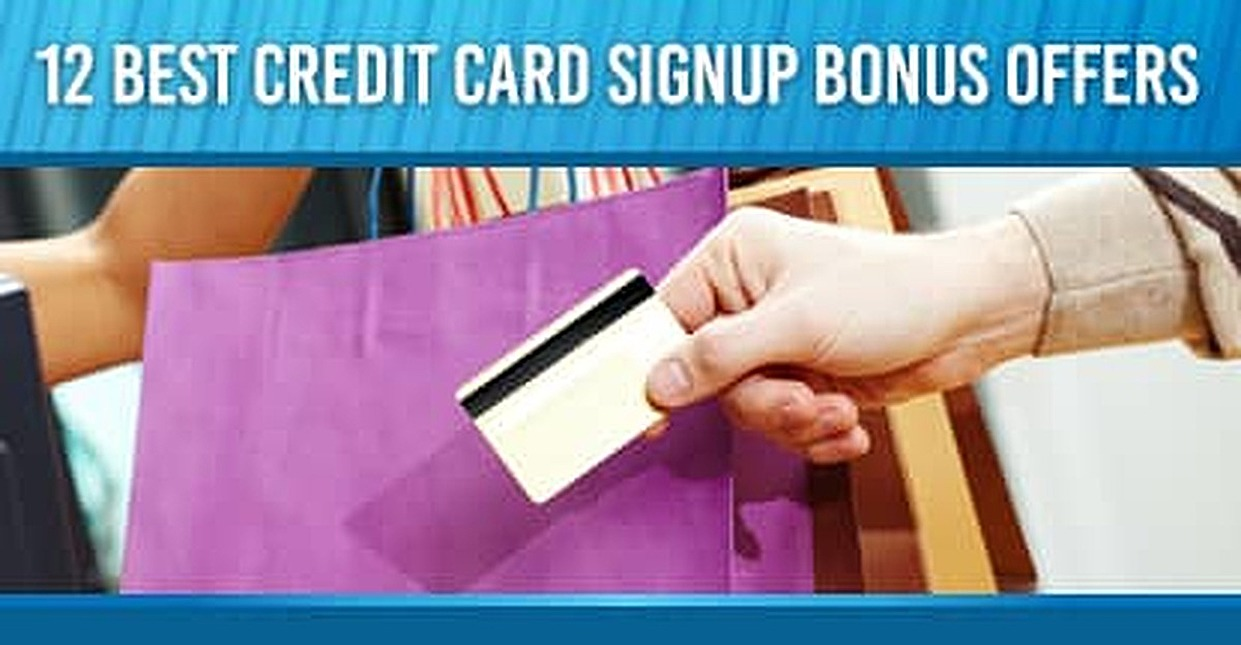 12 Best Credit Card Signup Bonus Offers (2017)