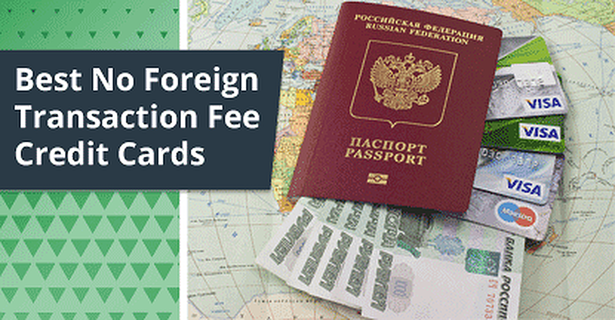 "10 Best ""No Foreign Transaction Fee"" Credit Cards for Travel (2017)"