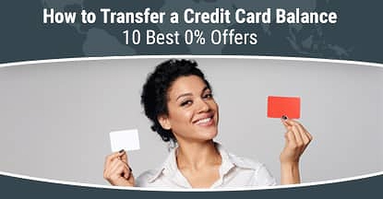 How to Transfer a Credit Card Balance + 10 Best 0% Offers