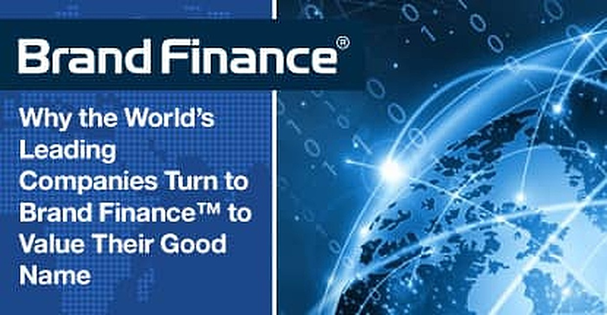 Why the World's Leading Companies Turn to Brand Finance™ to Value Their Good Name