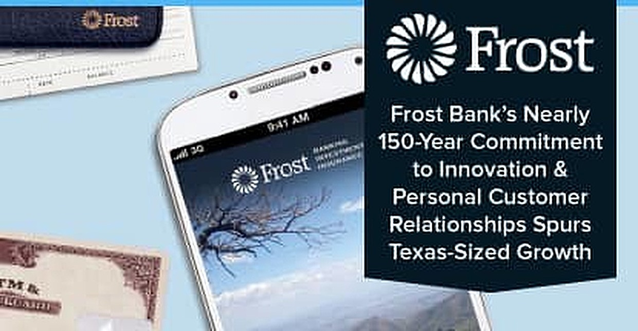 Frost Bank's Nearly 150-Year Commitment to Innovation & Personal Customer Relationships Spurs Texas-Sized Growth