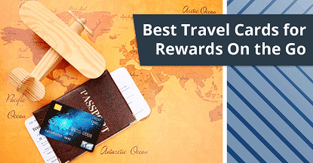 13 Best Travel Rewards Credit Cards (2018)