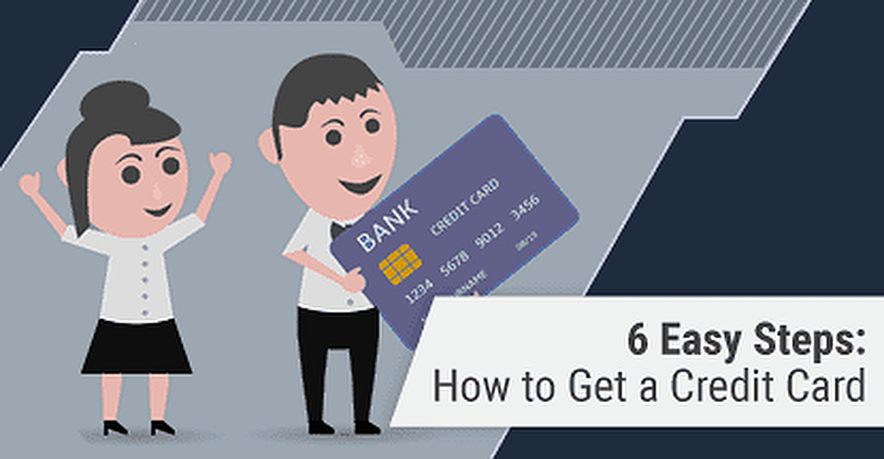 """How to Get a Credit Card"" in 6 Easy Steps"