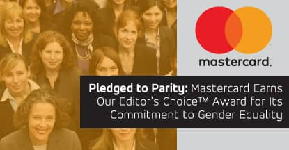 Pledged to Parity: Mastercard Earns Our Editor's Choice™ Award for Its Commitment to Gender Equality
